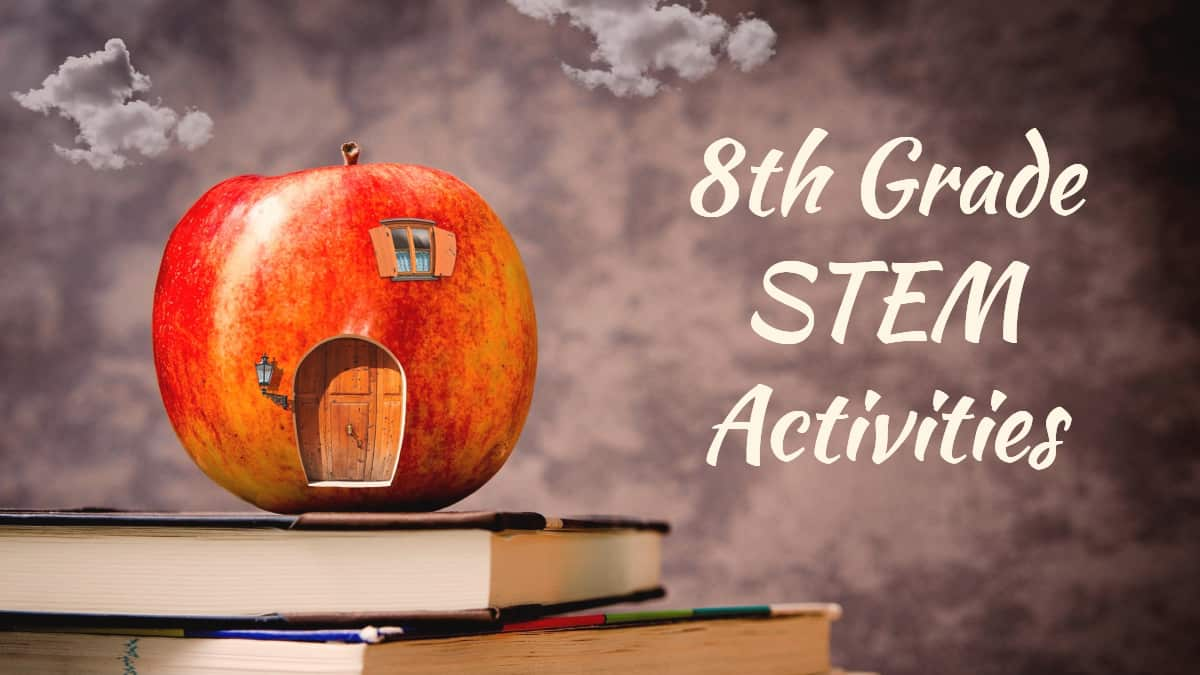What Are The Best 8th Grade STEM Activities?